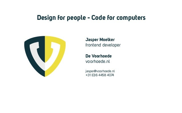 Design for people, Code for computers - Jasper Moelker (18 apr 2013)