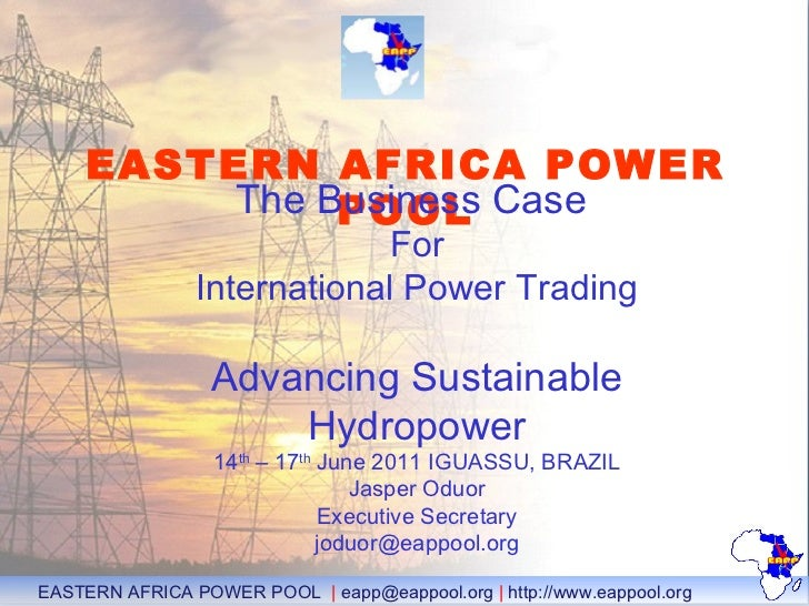 EASTERN AFRICA POWER POOL   The Business Case  For International Power Trading Advancing Sustainable Hydropower 14 th  – 1...