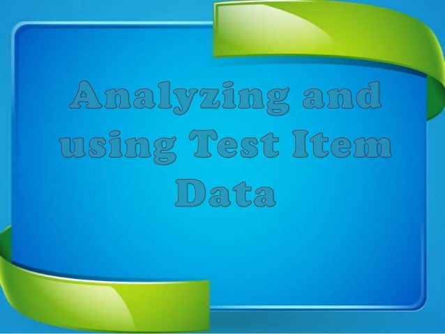  Item analysis techniques are among the most valuable tools classroom teachers use in improving the quality of their clas...