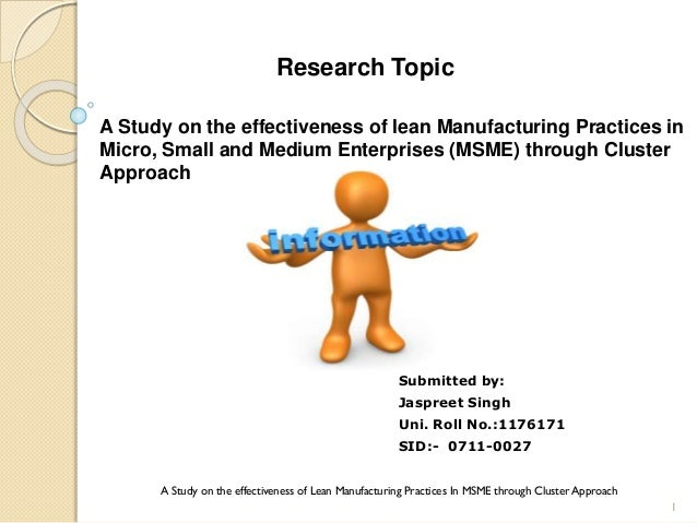 Research Topic A Study on the effectiveness of lean Manufacturing Practices in Micro, Small and Medium Enterprises (MSME) ...