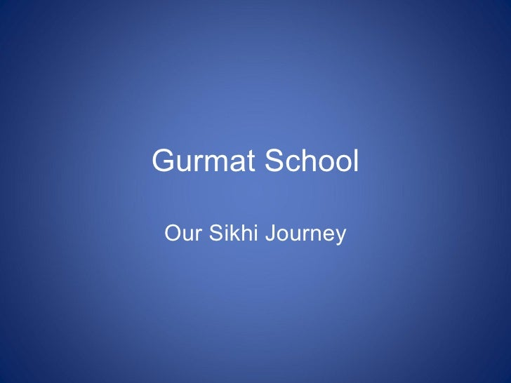 Gurmat SchoolOur Sikhi Journey