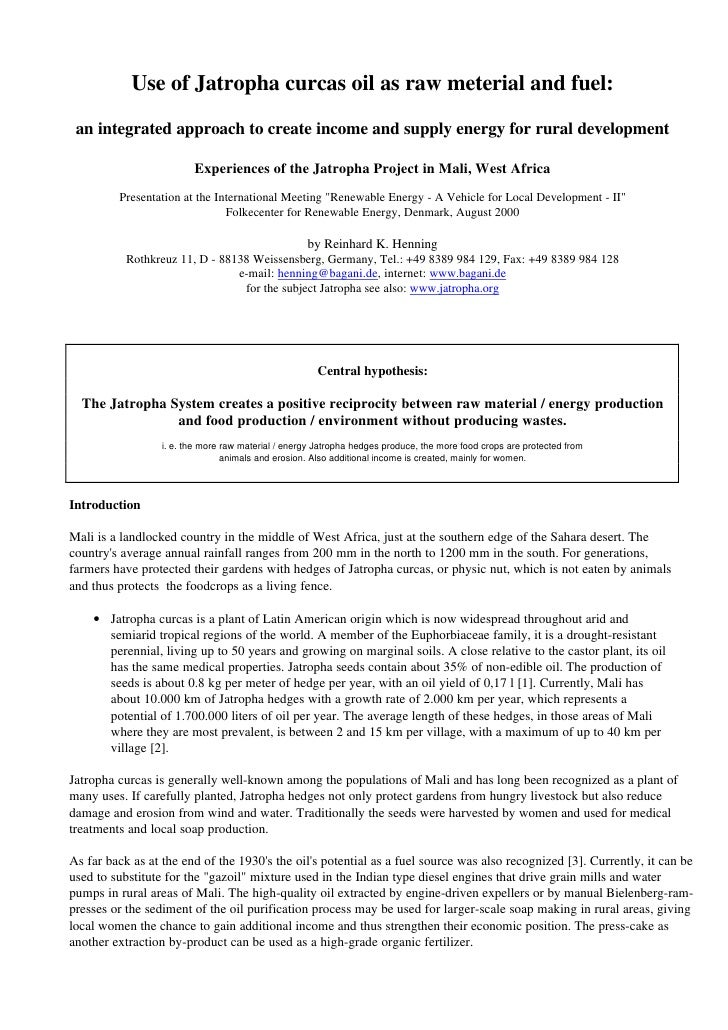Use of Jatropha curcas oil as raw meterial and fuel: an integrated approach to create income and supply energy for rural d...