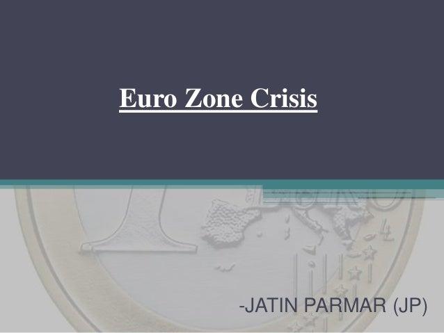 Jatin parmar euro zone crisis