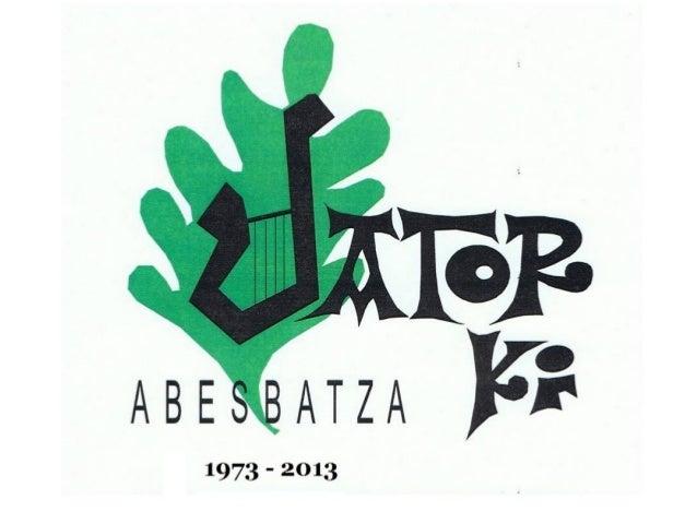 Andoni Arregi 1973 – 1998 Marian Urkiola 1998 …