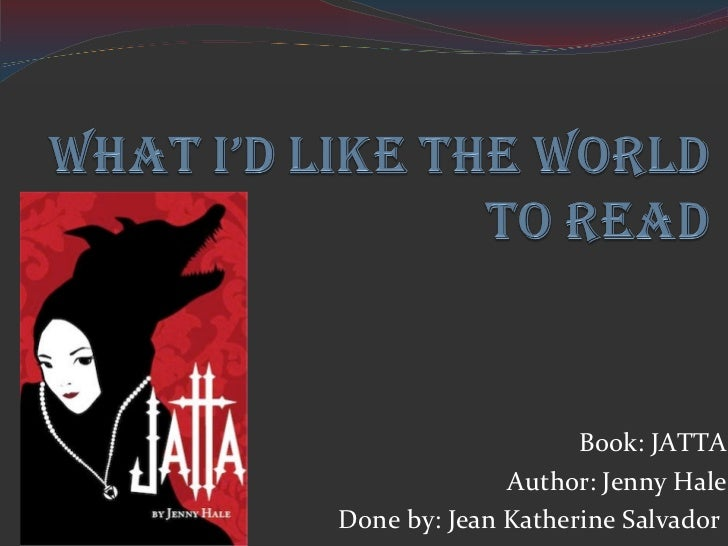 Book: JATTA Author: Jenny Hale Done by: Jean Katherine Salvador