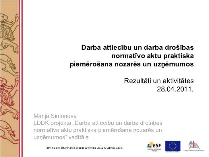 Darba attiecību un darba drošības normatīvo aktu praktiska piemērošana nozarēs un uzņēmumos