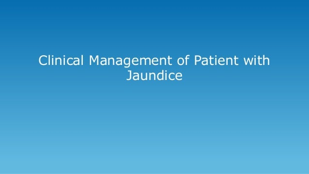 Clinical Management of Patient with Jaundice