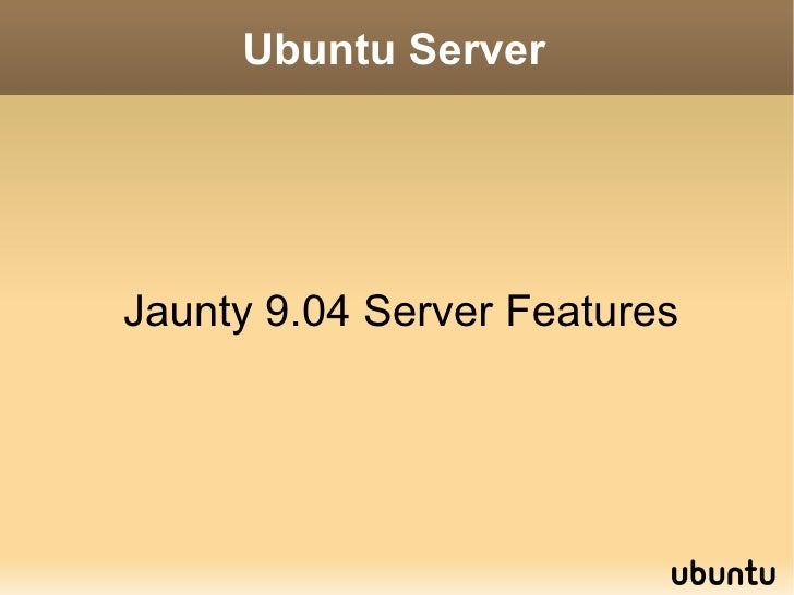 Jaunty 9.04 Server Features