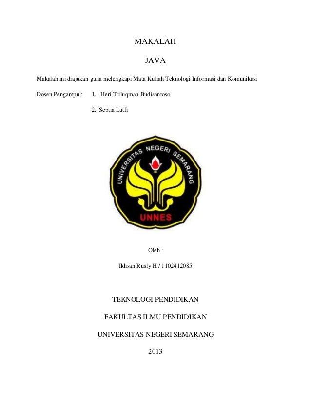 MAKALAH JAVA Makalah ini diajukan guna melengkapi Mata Kuliah Teknologi Informasi dan Komunikasi Dosen Pengampu :  1. Heri...