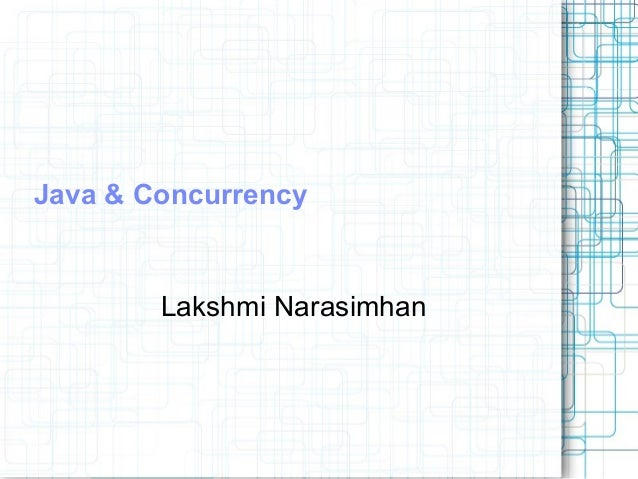 Java & ConcurrencyLakshmi Narasimhan