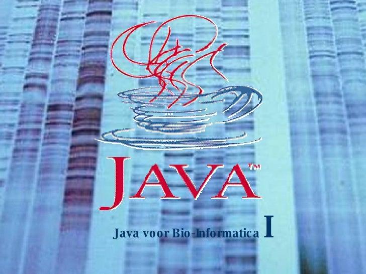 Java voor Bio-Informatica  I