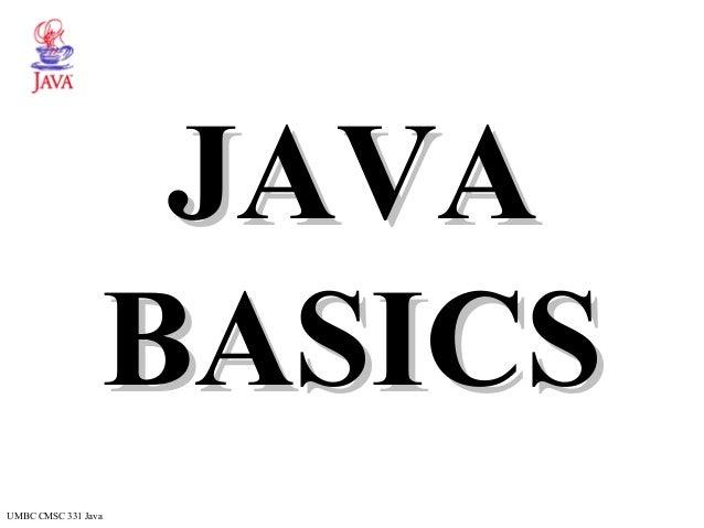 UMBC CMSC 331 Java JAVAJAVA BASICSBASICS