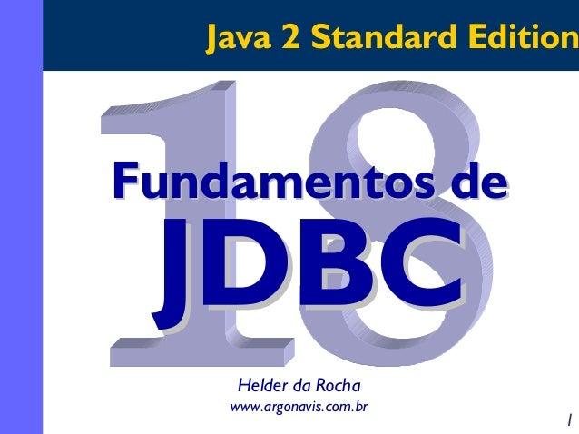 Java 2 Standard Edition  Fundamentos de  Helder da Rocha www.argonavis.com.br  1