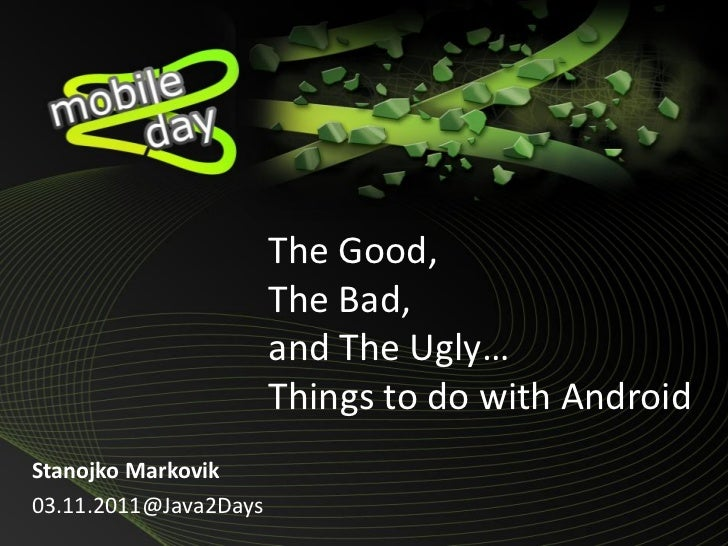 The Good,                       The Bad,                        Mobile2Days                       and The Ugly…           ...