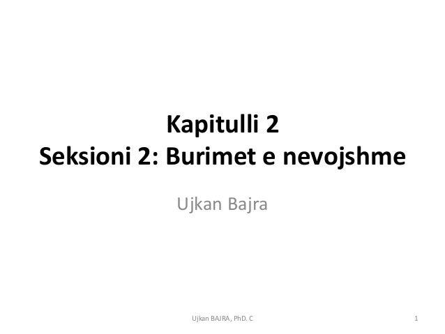 Kapitulli 2Seksioni 2: Burimet e nevojshme           Ujkan Bajra            Ujkan BAJRA, PhD. C   1