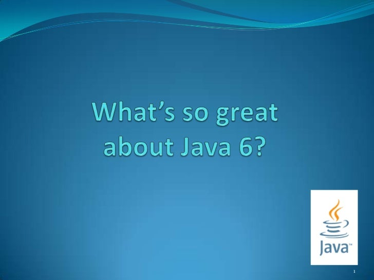 What is so great about Java 6