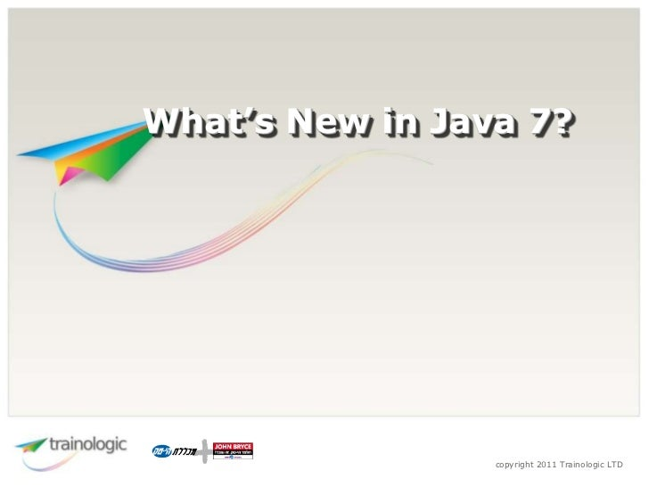 Java 7 - What's New?