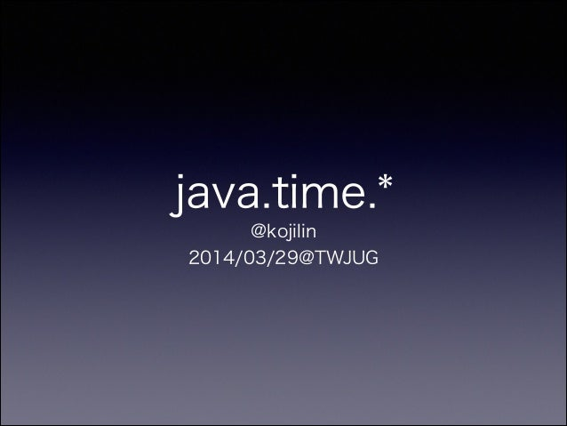 java.time.* @kojilin