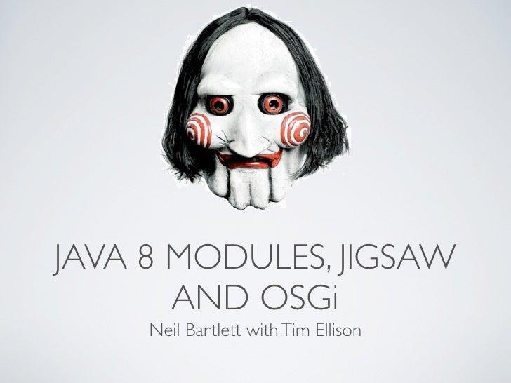 Java 8 modules, Jigsaw and OSGi - Neil Bartlett