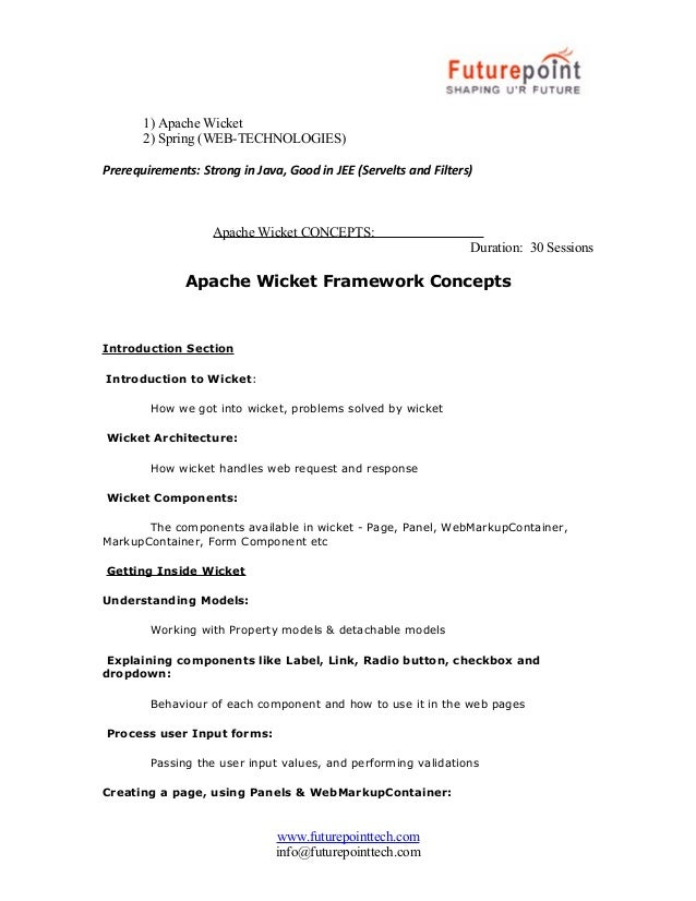 1) Apache Wicket 2) Spring (WEB-TECHNOLOGIES) Prerequirements: Strong in Java, Good in JEE (Servelts and Filters)  Apache ...
