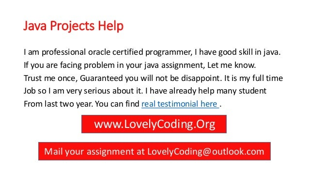 online java help Javaassignmentscom is leading java project, assignments and programming homework help site hire us to get help from top programmers.