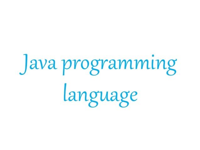 a description of java a programming language Introduction to java programming, part 1 java language basics object-oriented programming on the java platform j steven perry published on july 19 description.