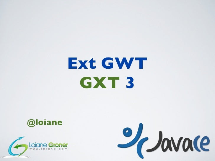 JavaCE Conference - Ext GWT - GXT 3