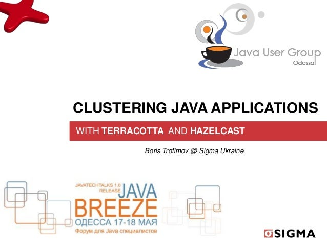 Clustering Java applications with Terracotta and Hazelcast