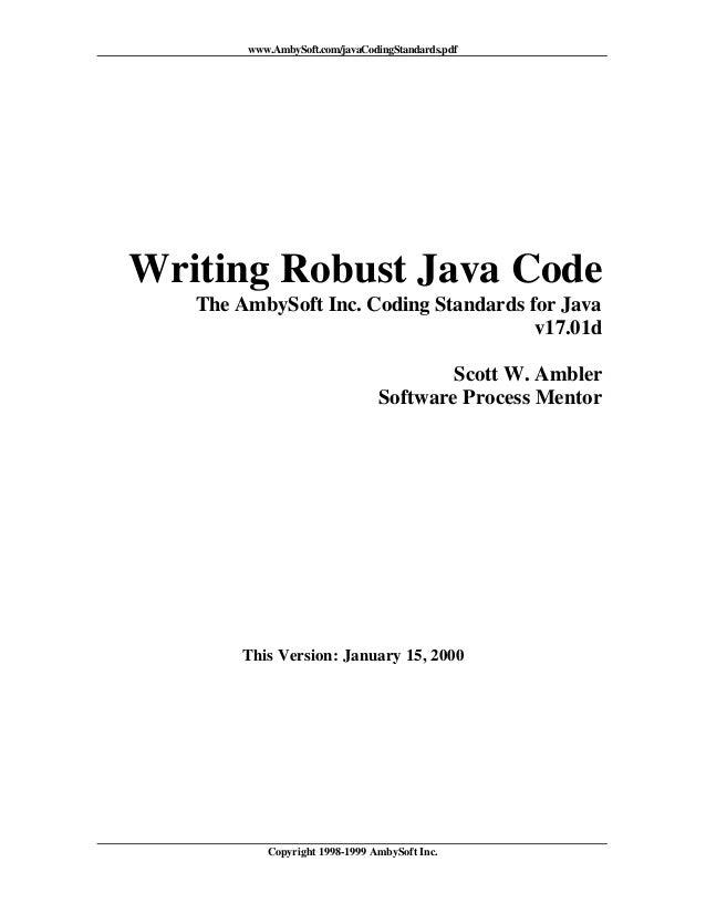 www.AmbySoft.com/javaCodingStandards.pdfWriting Robust Java Code   The AmbySoft Inc. Coding Standards for Java            ...