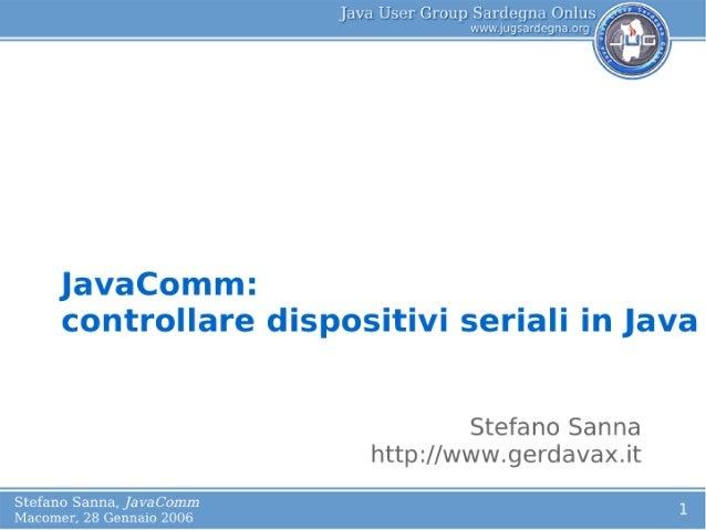 L       JavaComm:          o       controllare dispositivi seriali in Java                                      Stefano Sa...
