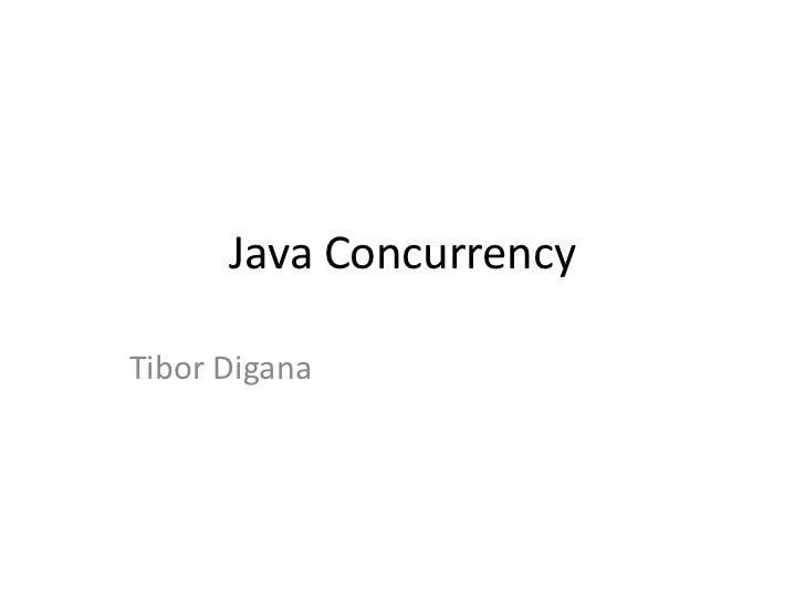 Java ConcurrencyTibor Digana