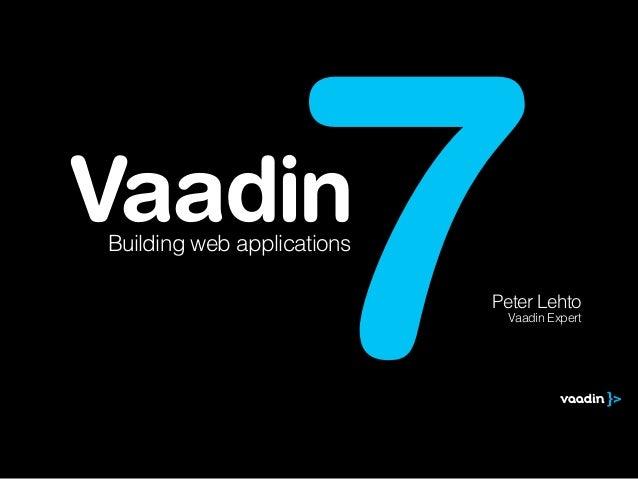 JavaCro'14 - Building interactive web applications with Vaadin – Peter Lehto