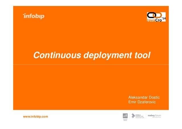 Continuous deployment tool www.infobip.com Aleksandar Dostic Emir Dzaferovic