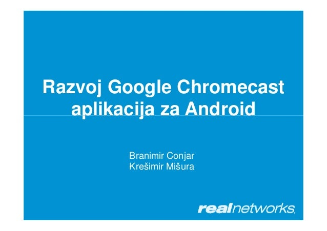 JavaCro'14 - Developing Google Chromecast applications on Android – Branimir Conjar and Krešimir Mišura