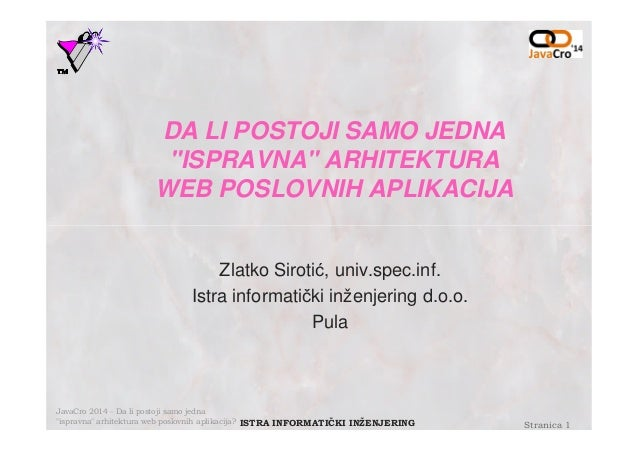 "JavaCro'14 - Is there a single ""correct"" web architecture for business apps – Zlatko Sirotić"