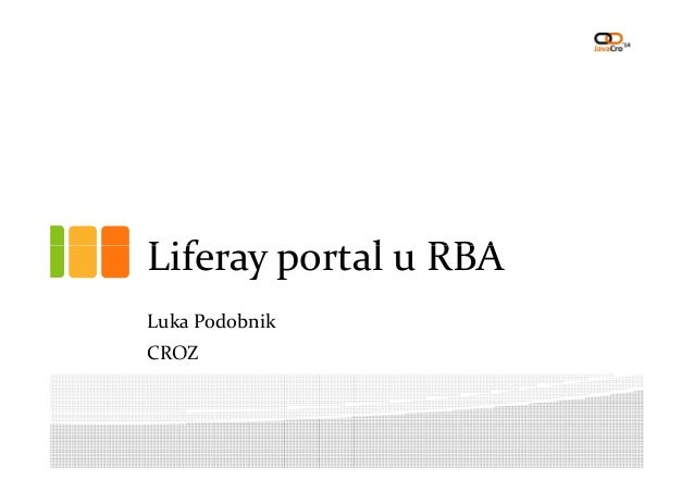 Liferay portal u RBALiferay portal u RBA Luka Podobnik CROZ