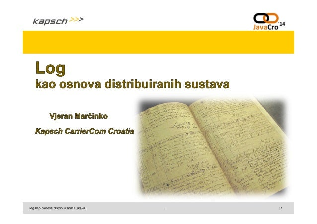 JavaCro'14 - Log as basis for distributed systems – Vjeran Marčinko