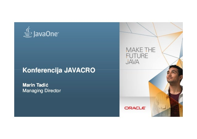 Konferencija JAVACROKonferencija JAVACRO Copyright © 2014, Oracle and/or its affiliates. All rights reserved.1 Konferencij...