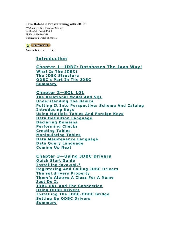 Java Database Programming with JDBC (Publisher: The Coriolis Group) Author(s): Pratik Patel ISBN: 1576100561 Publication D...
