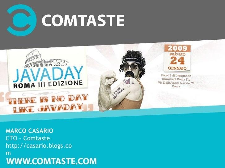 MARCO CASARIO CTO – Comtaste http://casario.blogs.co m