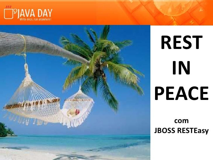 REST<br />IN<br />PEACE<br />com<br />JBOSS RESTEasy<br />