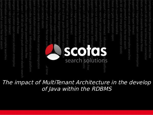 Experiences with Evangelizing Java Within the Database The impact of MultiTenant Architecture in the develop of Java withi...