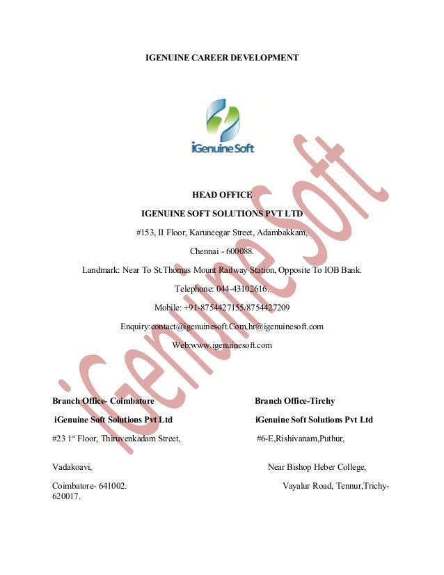 IGENUINE CAREER DEVELOPMENT  HEAD OFFICE IGENUINE SOFT SOLUTIONS PVT LTD #153, II Floor, Karuneegar Street, Adambakkam, Ch...