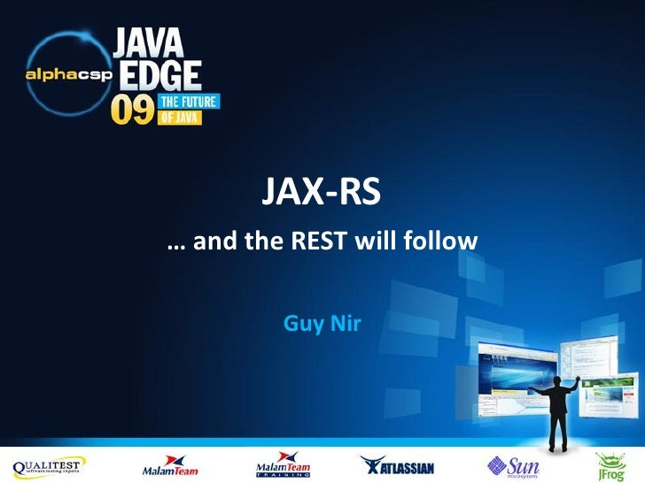 JAX-RS … and the REST will follow           Guy Nir