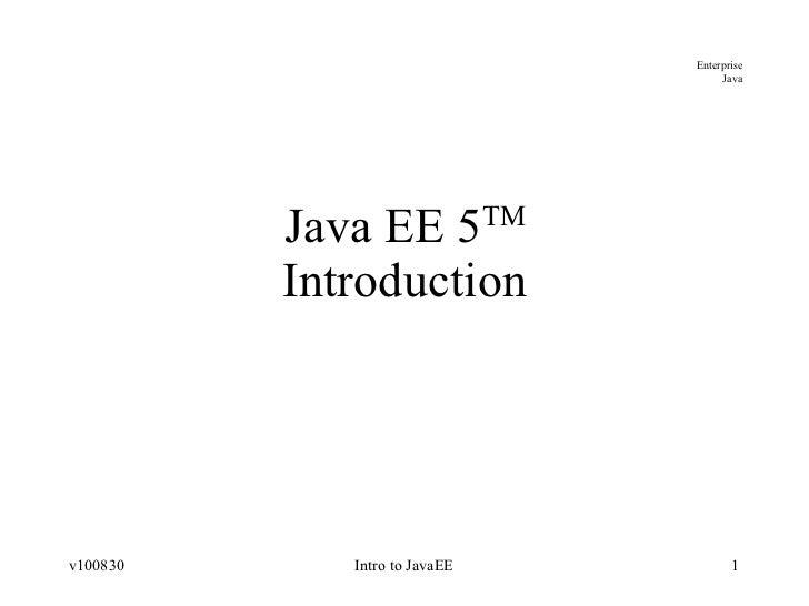 Java EE 5 TM Introduction