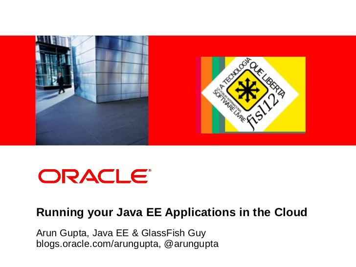 Running your Java EE 6 applications in the Cloud (FISL 12)