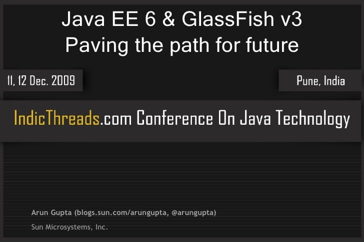 Java EE 6 & GlassFish v3: Paving path for the future