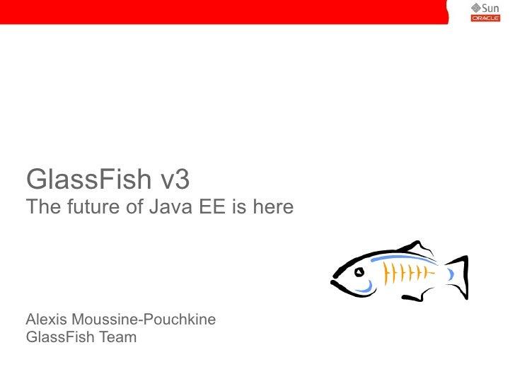Glassfish3 & Java EE6 at GenevaJUG by Alexis Moussine-Pouchkine