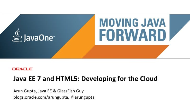 Main sponsorJava	  EE	  7	  and	  HTML5:	  Developing	  for	  the	  Cloud	  Arun	  Gupta,	  Java	  EE	  &	  GlassFish	  Gu...