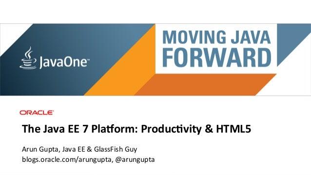 Main sponsorThe Java EE 7 Pla,orm: Produc4vity & HTML5 Arun Gupta, Java EE & GlassFish Guy b...